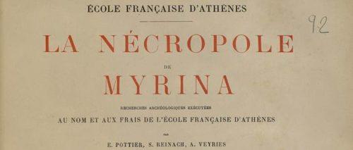 La Nécropole de Myrina : recherches archéologiques exécutées au nom et aux frais de l'École française d'Athènes / E. Pottier, S. Reinach, A. Veyries, 1887 - Département Littérature et art, 4-Z-290 (2,8,1)
