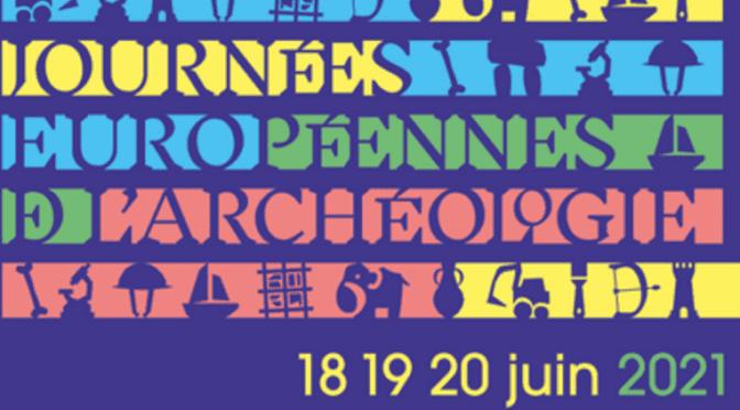 Journées européennes de l'archéologie – 18, 19 et 20 juin 2021
